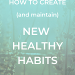 A blue background with the phrase How to create and maintain new healthy habits