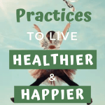"A girl jumping and the sentence ""Practices To Live Healthier And Happier"""
