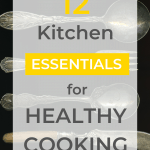 "A photo of cutlery with the sentence ""12 Kitchen Essentials For Healthy Cooking"""