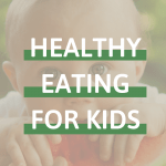 "Pinterest pin with the sentence ""Healthy eating for kids"""