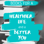 "A pile of books with the sentence ""Books for a Healthier Life & a Better You"""