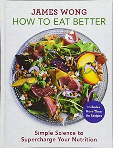 James Wong's book How To Eat Better
