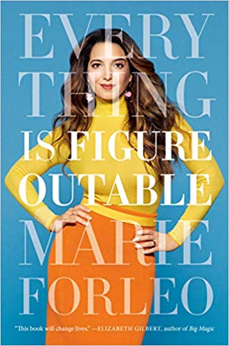 Marie Forleo's book Everything is Figureoutable