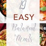 "Five photos of dishes and a sentence ""19 easy balanced meals"""