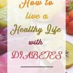 "A colourful image with the sentence ""How to live a healthy life with diabetes"""
